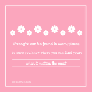 Strength can be found in many places