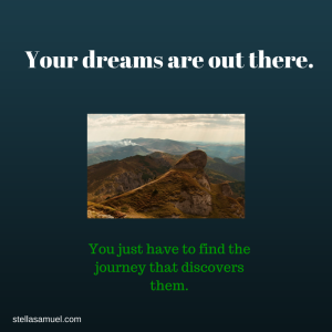 Your dreams are out there.